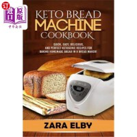 【中商海外直订】Keto Bread Machine Cookbook: Quick, Easy, Delicious