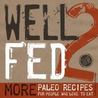 【预订】Well Fed 2 More Paleo Recipes for People Who Love to Ea