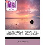 【中商海外直订】Corregio at Parma: The Renaissance in Italian Art