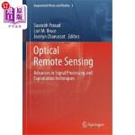 【中商海外直订】Optical Remote Sensing: Advances in Signal Processi