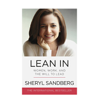 Lean In: Women, Work, and the Will to Lead 向前一步:妇女,工作和领导意愿 英文原版