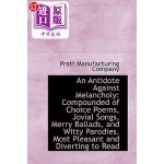 【中商海外直订】An Antidote Against Melancholy: Compounded of Choic