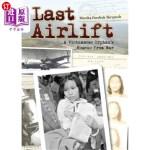 【中商海外直订】Last Airlift: A Vietnamese Orphanas Rescue from War