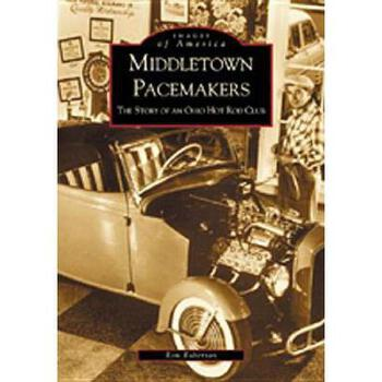 【预订】Middletown Pacemakers:: The Story of an Ohio Hot Rod Club 美国库房发货,通常付款后3-5周到货!