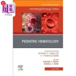 【中商海外直订】Pediatric Hematology, an Issue of Hematology/Oncolo
