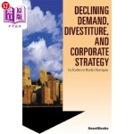 【中商海外直订】Declining Demand, Divestiture and Corporate Strateg