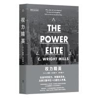 权力精英(经久不衰的权力著作,看清社会等级的真相!切・格瓦拉与卡斯特罗联袂推荐,社会学必读之书!)