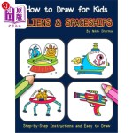 【中商海外直订】How to Draw for Kids - Aliens & Spaceships: Step by