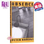 【中商原版】彼得汉德克:缺席 英文原版 Absence 2019诺贝尔文学奖得主 Peter Handke