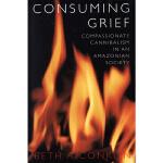 【中商原版】消费悲伤 英文原版 Consuming Grief Beth A. Conklin University