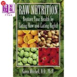 【中商海外直订】Raw Nutrition: Restore Your Health by Eating Raw an