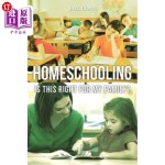 【中商海外直订】Homeschooling: Is This Right for My Family?