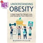 【中商海外直订】Understanding Obesity: A New Hope For Weight Loss a