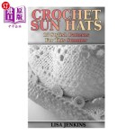 【中商海外直订】Crochet Sun Hats: 15 Stylish Patterns for This Summ
