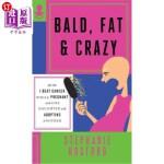 【中商海外直订】Bald, Fat & Crazy: How I Beat Cancer While Pregnant
