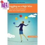 【中商海外直订】Juggling on a High Wire: The Art of Work-Life Balan