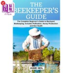 【中商海外直订】The Beekeeper's Guide: The Complete Beginner's Guid