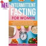 【中商海外直订】Intermittent Fasting For Women: The Ultimate Step b