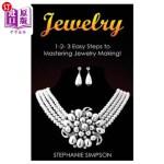 【中商海外直订】Jewelry: 1-2-3 Easy Steps to Mastering Jewelry Maki