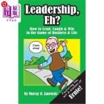【中商海外直订】Leadership, Eh?: How to Lead, Laugh & Win in the Ga