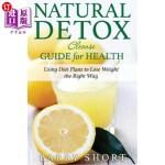 【中商海外直订】Natural Detox Cleanse Guide for Health: Sub-Title: