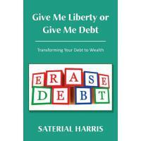 【预订】Give Me Liberty or Give Me Debt: Transforming Your Debt