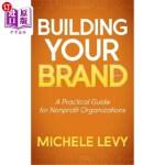 【中商海外直订】Building Your Brand: A Practical Guide for Nonprofi