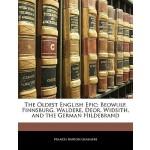 【预订】The Oldest English Epic: Beowulf, Finnsburg, Waldere, D