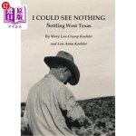 【中商海外直订】I Could See Nothing: Settling West Texas