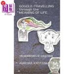 【中商海外直订】GOGGLE-TRAVELLING through the MEANING OF LIFE: The