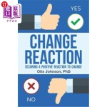 【中商海外直订】Change Reaction: Securing a Positive Reaction to Ch