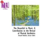 【中商海外直订】The Beautiful in Music: A Contribution to the Revis