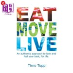 【中商海外直订】Eat Move Live: An Authentic Approach to Look and Fe