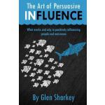 【预订】The Art of Persuasive Influence: What Works and Why in