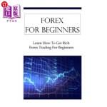 【中商海外直订】Forex for Beginners: Learn How to Get Rich Forex Tr
