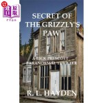 【中商海外直订】The Secret of the Grizzly's Paw: A Rick Prescott Pa