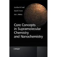 【预订】Core Concepts in Supramolecular Chemistry and Nanochemi