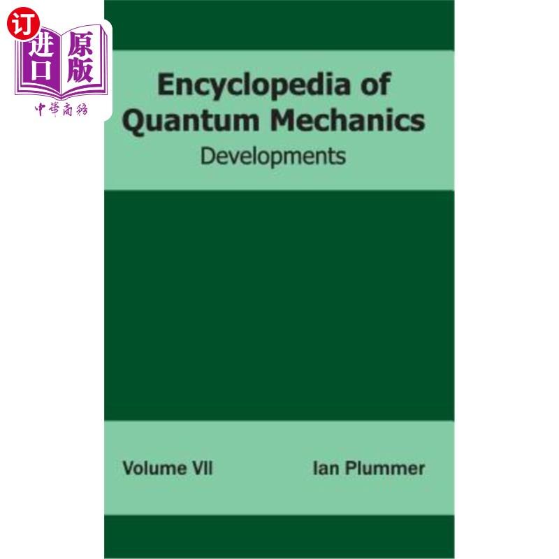 【中商海外直订】Encyclopedia of Quantum Mechanics: Volume 7 (Developments)