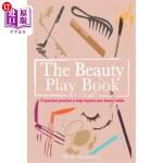 【中商海外直订】The Beauty Play Book: 70 practical practices to hel
