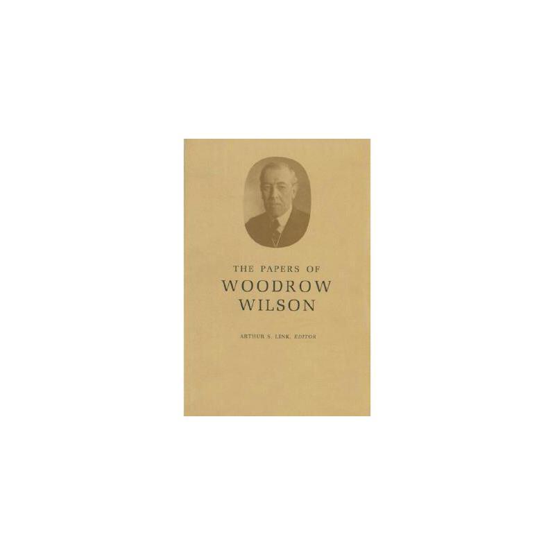 【预订】The Papers of Woodrow Wilson, Volume 69: 1918-1924: Contents and Index, Volumes 53-68 美国库房发货,通常付款后3-5周到货!
