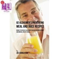 【中商海外直订】82 Alzheimer's Preventing Meal and Juice Recipes: R