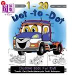 【中商海外直订】1-20 Dot to Dot Coloring Book for Kids Trucks, Cars