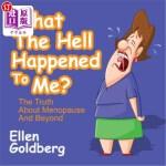 【中商海外直订】What the Hell Happened to Me?: The Truth about Meno