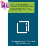 【中商海外直订】The Field Diary of Edward Settle Godfrey: Commandin