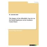 【预订】The Impact of the Affordable Care Act on the Retail Emp