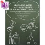 【中商海外直订】Learning with a Visual Brain in an Auditory World: