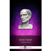 Delphi Complete Works of Julius Caesar (Illustrated)