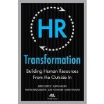 【预订】HR Transformation: Building Human Resources from the Ou