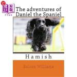 【中商海外直订】The adventures of Daniel the Spaniel: Hamish