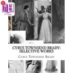 【中商海外直订】Cyrus Townsend Brady: Selective Works